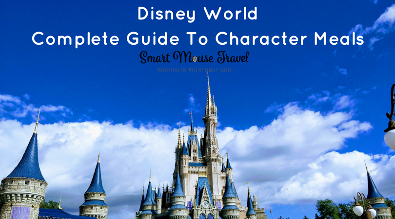 Complete Guide To Disney World Character Dining Smart Mouse Travel