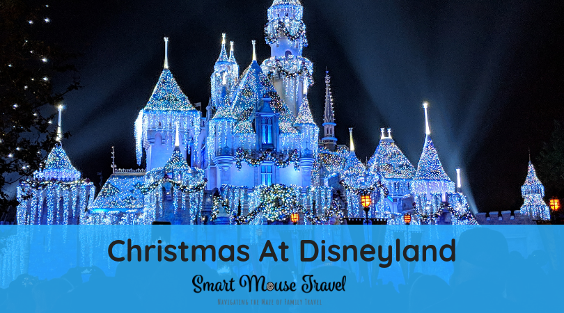 Disneyland Christmas.Tips For Visiting Disneyland At Christmas Holiday Offerings