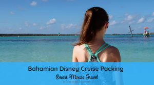 Packing for a Disney Cruise can be a challenge! Here is our complete Bahamian Disney Packing List with printable packing list to make your trip easier.