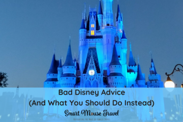 Bad Disney advice is usually well-intentioned, but can seriously ruin a Disney World trip. Here's bad Disney advice to ignore and what to do instead. #disneyvacation #disneyworld #familytravel #disneyplanning #disneytips #disneyworld #disneyvacation #disneytips #disneyplanning